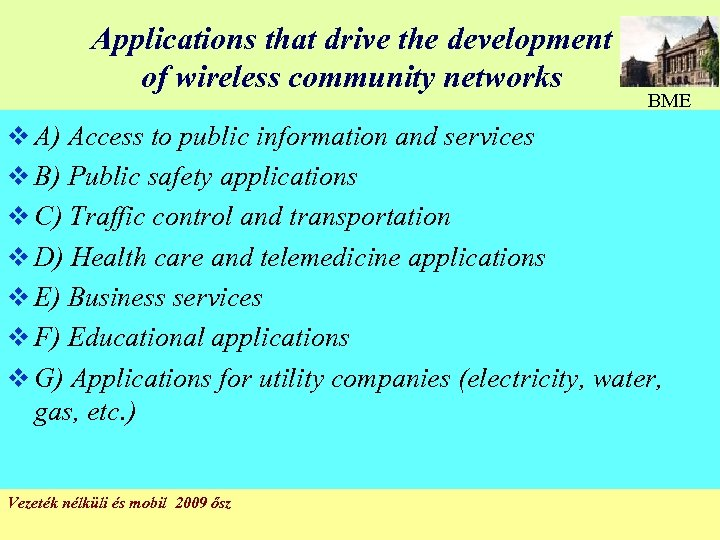 Applications that drive the development of wireless community networks BME v A) Access to