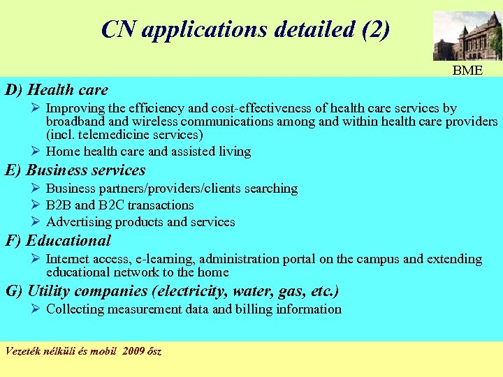 CN applications detailed (2) BME D) Health care Ø Improving the efficiency and cost-effectiveness