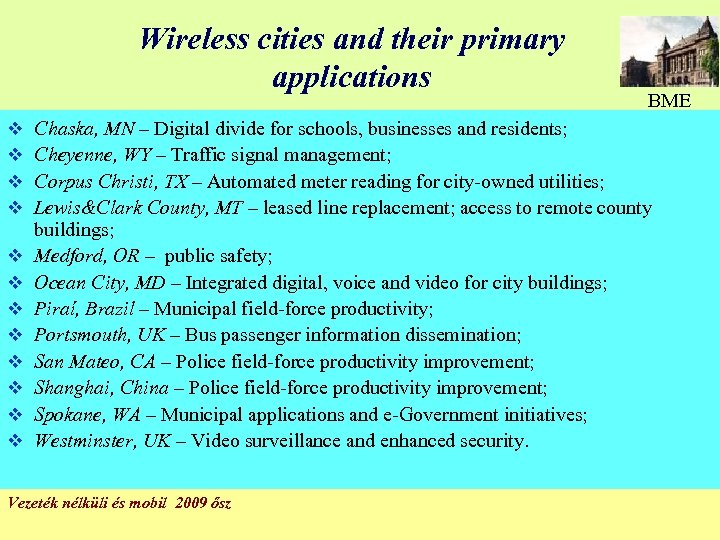 Wireless cities and their primary applications v v v BME Chaska, MN – Digital