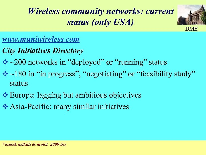 Wireless community networks: current status (only USA) BME www. muniwireless. com City Initiatives Directory