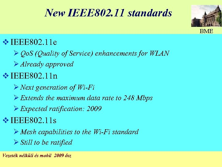 New IEEE 802. 11 standards BME v IEEE 802. 11 e Ø Qo. S