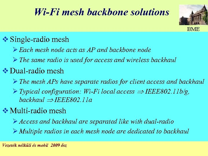 Wi-Fi mesh backbone solutions BME v Single-radio mesh Ø Each mesh node acts as