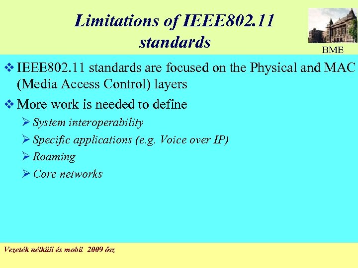 Limitations of IEEE 802. 11 standards BME v IEEE 802. 11 standards are focused