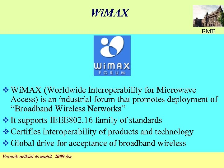Wi. MAX BME v Wi. MAX (Worldwide Interoperability for Microwave Access) is an industrial