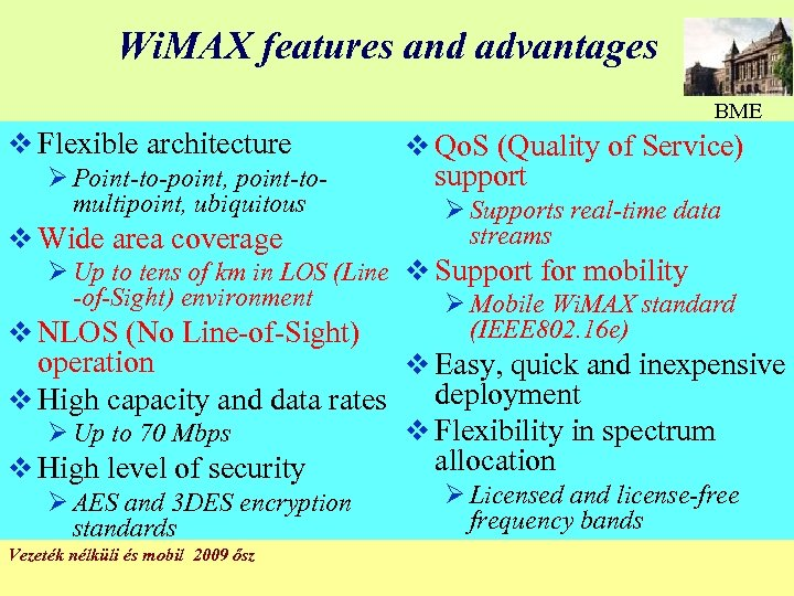 Wi. MAX features and advantages BME v Flexible architecture Ø Point-to-point, point-tomultipoint, ubiquitous v
