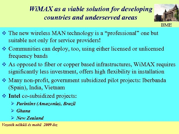 Wi. MAX as a viable solution for developing countries and underserved areas BME v