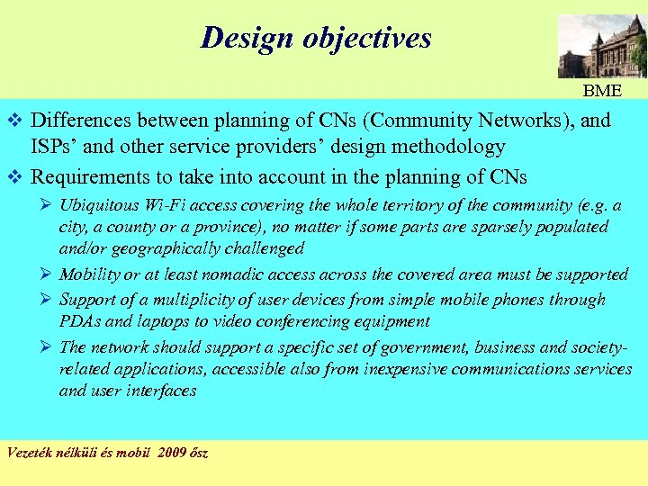 Design objectives BME v Differences between planning of CNs (Community Networks), and ISPs' and