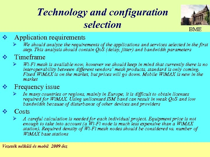 Technology and configuration selection v Application requirements Ø v Wi-Fi mesh is available now,