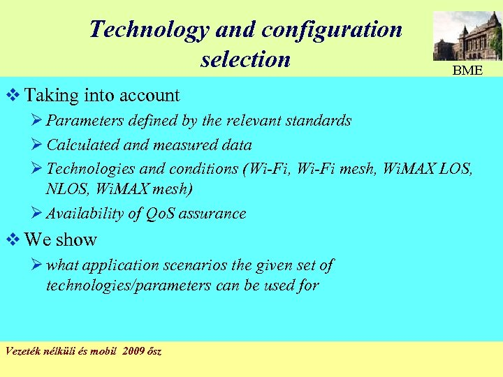 Technology and configuration selection BME v Taking into account Ø Parameters defined by the