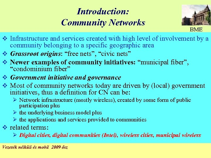 Introduction: Community Networks BME v Infrastructure and services created with high level of involvement