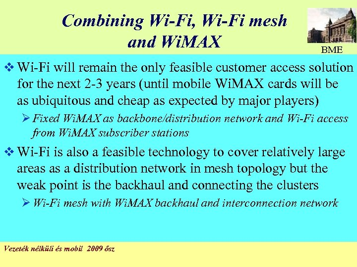 Combining Wi-Fi, Wi-Fi mesh and Wi. MAX BME v Wi-Fi will remain the only