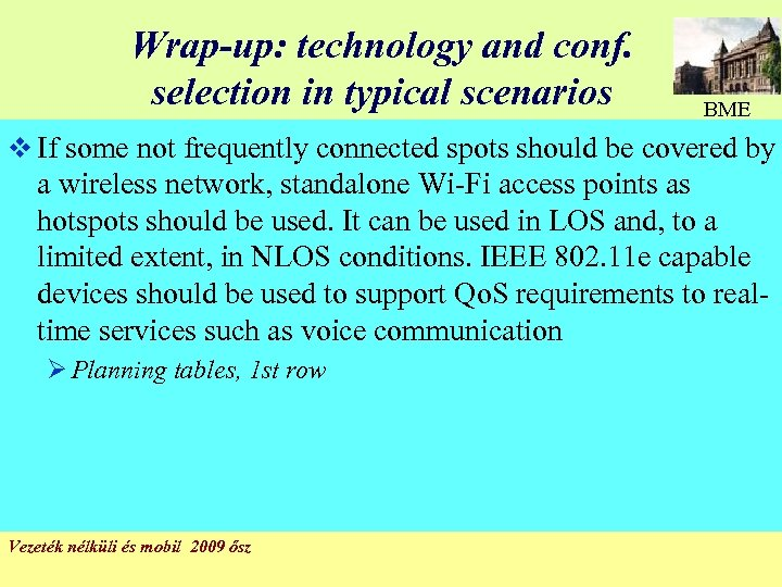 Wrap-up: technology and conf. selection in typical scenarios BME v If some not frequently