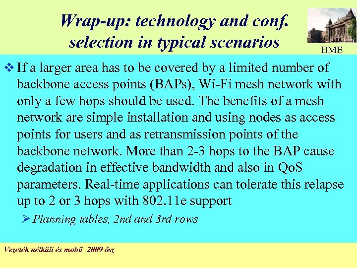 Wrap-up: technology and conf. selection in typical scenarios BME v If a larger area