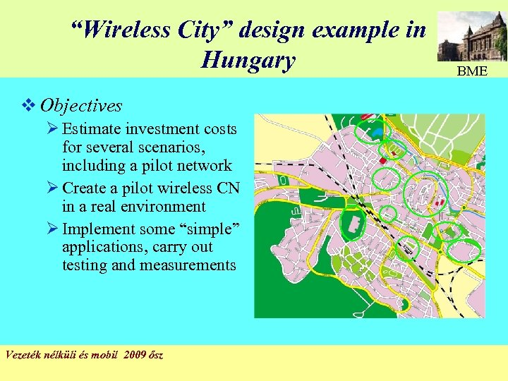 """Wireless City"" design example in Hungary BME v Objectives Ø Estimate investment costs for"