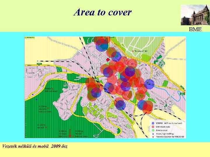Area to cover BME Vezeték nélküli és mobil 2009 ősz 61
