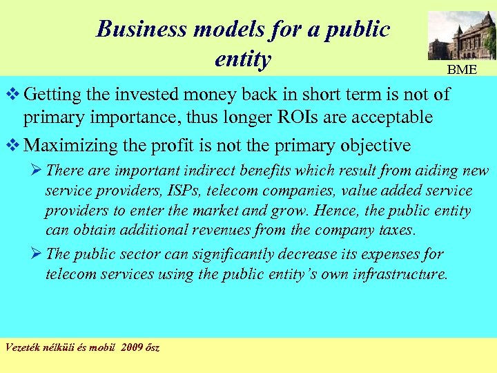 Business models for a public entity BME v Getting the invested money back in
