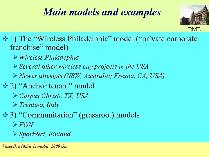 "Main models and examples BME v 1) The ""Wireless Philadelphia"" model (""private corporate franchise"""
