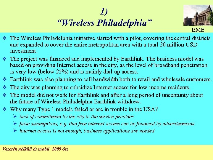 "1) ""Wireless Philadelphia"" v v v BME The Wireless Philadelphia initiative started with a"