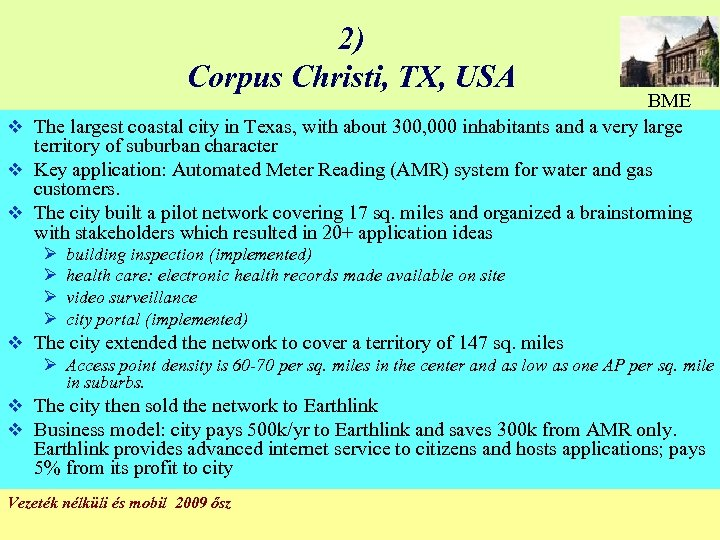 2) Corpus Christi, TX, USA BME v The largest coastal city in Texas, with