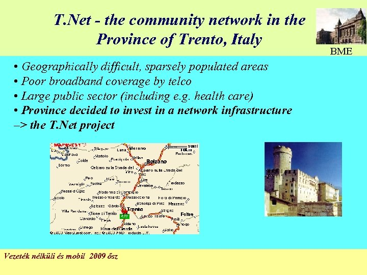 T. Net - the community network in the Province of Trento, Italy BME •