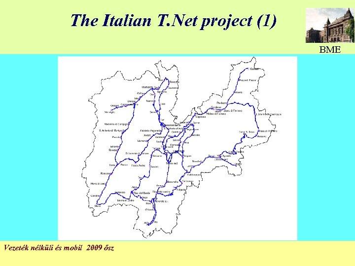 The Italian T. Net project (1) BME Vezeték nélküli és mobil 2009 ősz