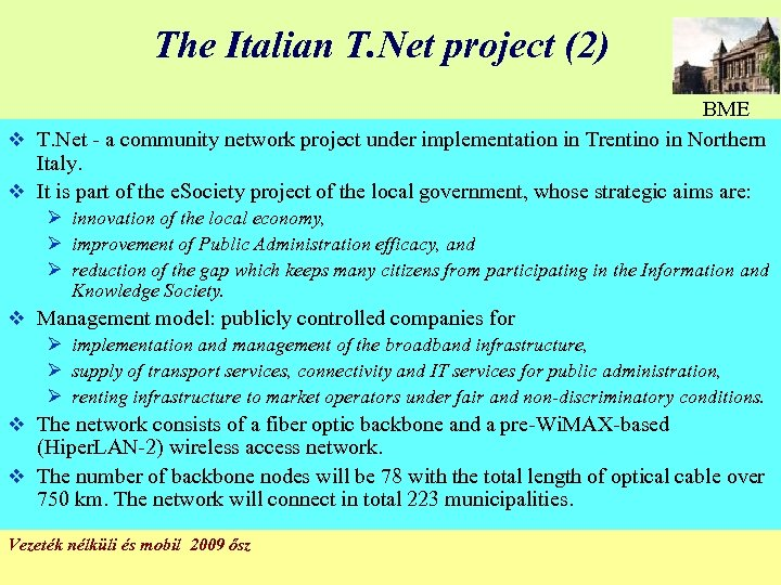 The Italian T. Net project (2) BME v T. Net - a community network