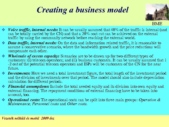 Creating a business model BME v Voice traffic, internal needs: It can be usually