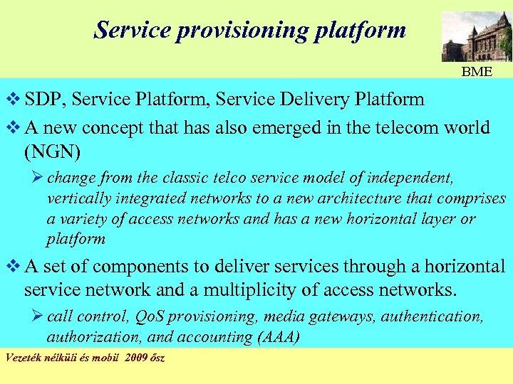 Service provisioning platform BME v SDP, Service Platform, Service Delivery Platform v A new