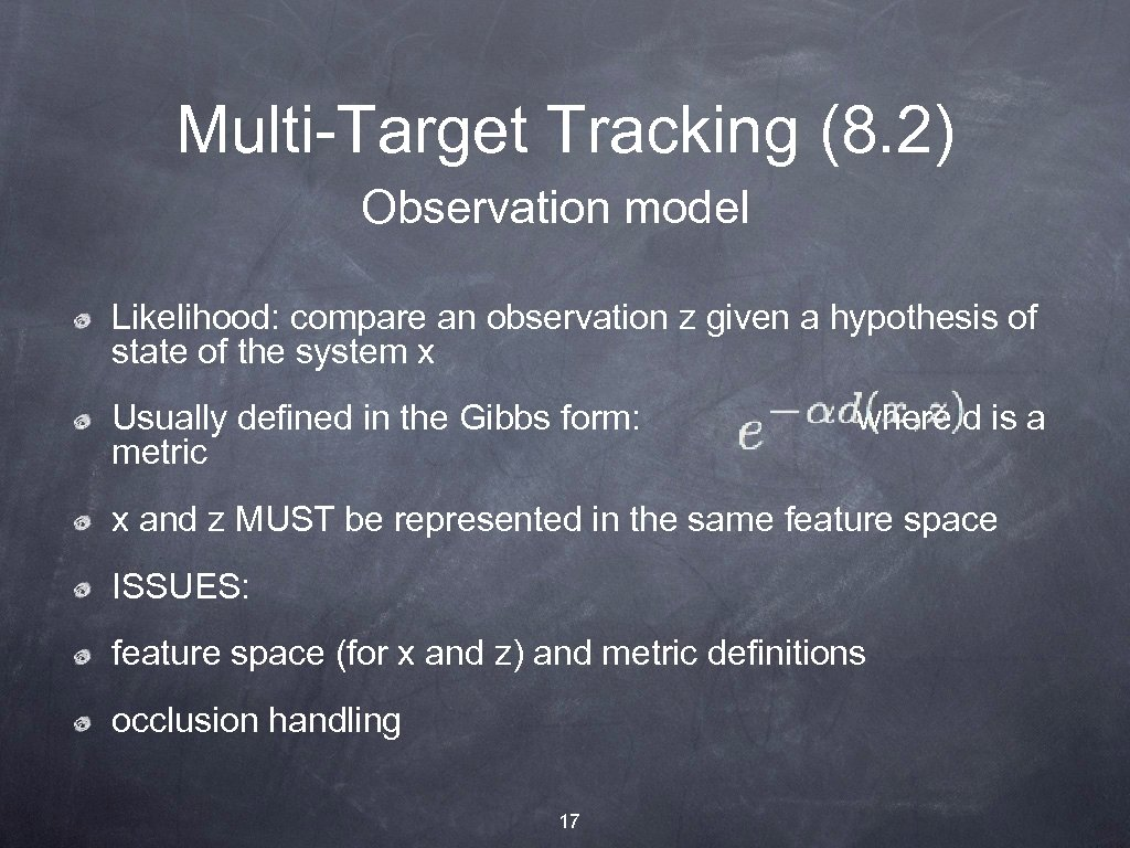 Multi-Target Tracking (8. 2) Observation model Likelihood: compare an observation z given a hypothesis