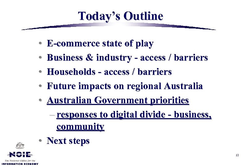 Today's Outline • • • E-commerce state of play Business & industry - access