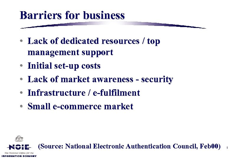 Barriers for business • Lack of dedicated resources / top management support • Initial