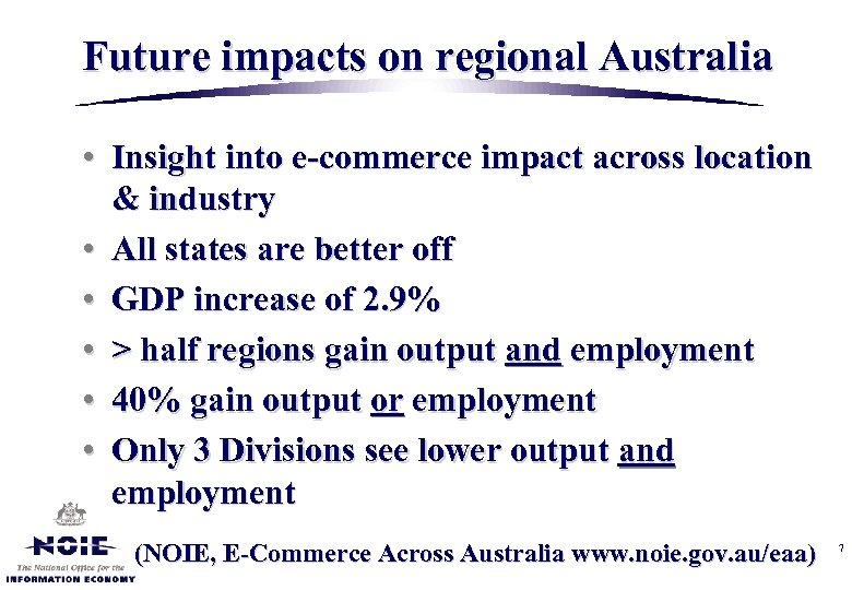 Future impacts on regional Australia • Insight into e-commerce impact across location & industry