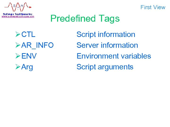 First View www. softwaretoolhouse. com Predefined Tags Ø CTL Ø AR_INFO Ø ENV Ø