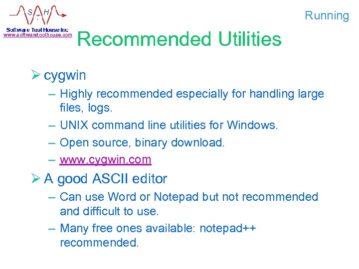 Running www. softwaretoolhouse. com Recommended Utilities Ø cygwin – Highly recommended especially for handling