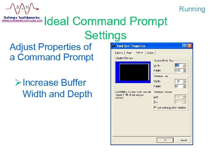 Running www. softwaretoolhouse. com Ideal Command Prompt Settings Adjust Properties of a Command Prompt