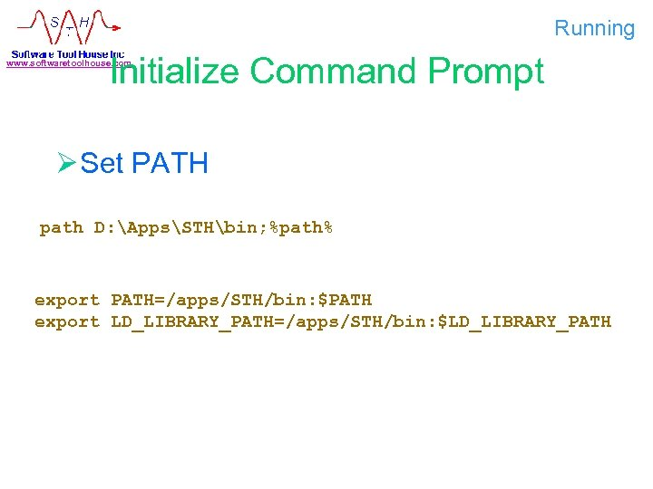 Running Initialize Command Prompt www. softwaretoolhouse. com Ø Set PATH path D: AppsSTHbin; %path%