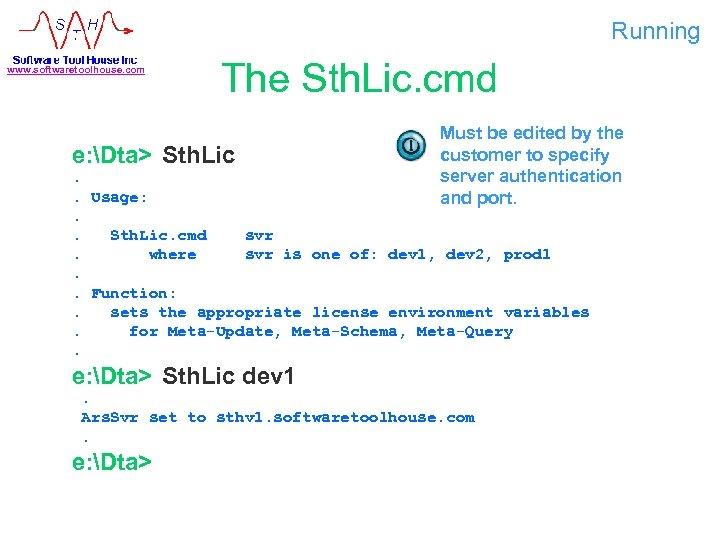 Running www. softwaretoolhouse. com The Sth. Lic. cmd e: Dta> Sth. Lic Must be