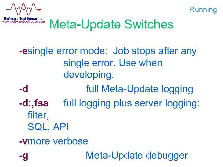 Running www. softwaretoolhouse. com Meta-Update Switches -esingle error mode: Job stops after any single