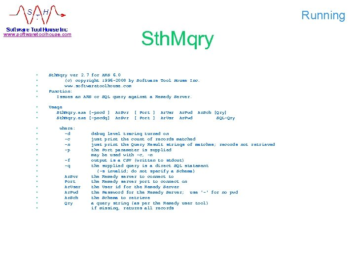 Running Sth. Mqry www. softwaretoolhouse. com • • • Sth. Mqry ver 2. 7