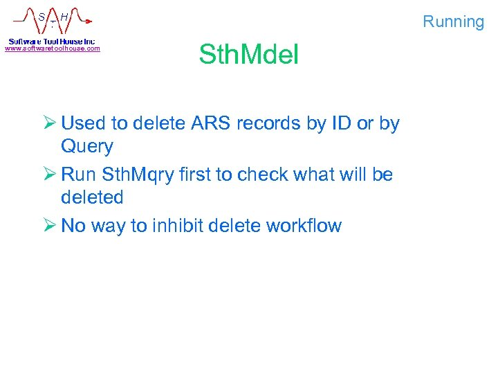 Running www. softwaretoolhouse. com Sth. Mdel Ø Used to delete ARS records by ID