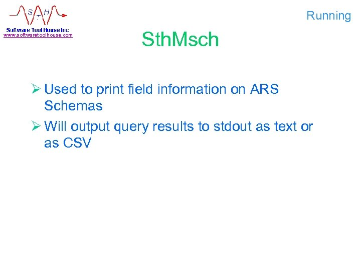 Running www. softwaretoolhouse. com Sth. Msch Ø Used to print field information on ARS