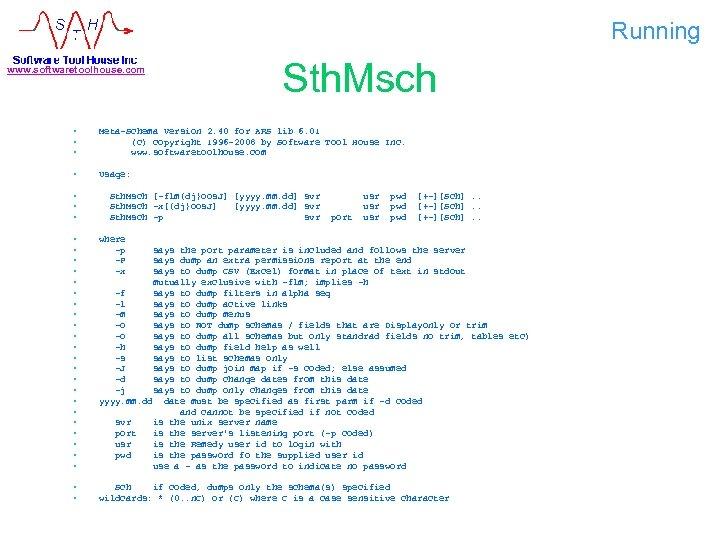 Running www. softwaretoolhouse. com Sth. Msch • • • Meta-Schema Version 2. 40 for