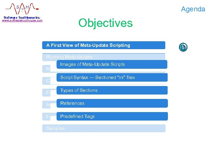 Agenda Objectives www. softwaretoolhouse. com A First View of Meta-Update Scripting Running Meta-Update Images