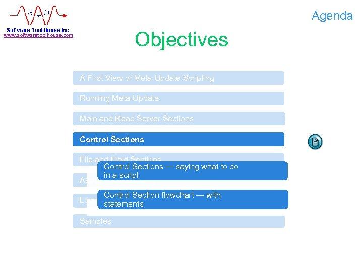 Agenda Objectives www. softwaretoolhouse. com A First View of Meta-Update Scripting Running Meta-Update Main