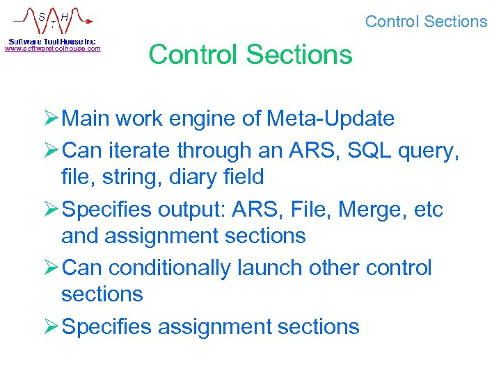 Control Sections www. softwaretoolhouse. com Control Sections Ø Main work engine of Meta-Update Ø