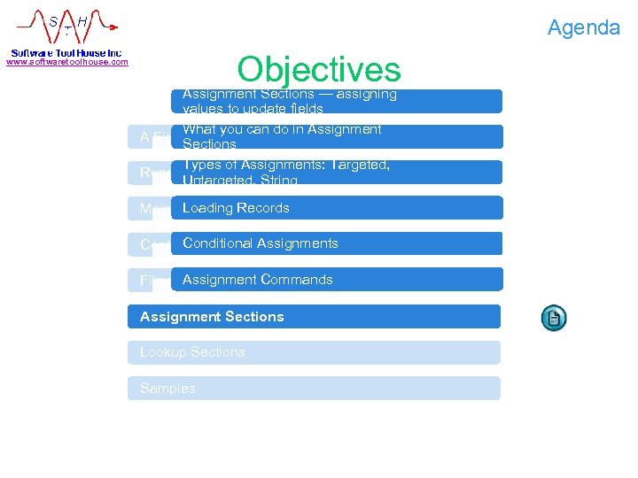 Agenda Objectives www. softwaretoolhouse. com Assignment Sections — assigning values to update fields What