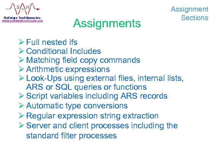 www. softwaretoolhouse. com Assignments Assignment Sections Ø Full nested ifs Ø Conditional Includes Ø