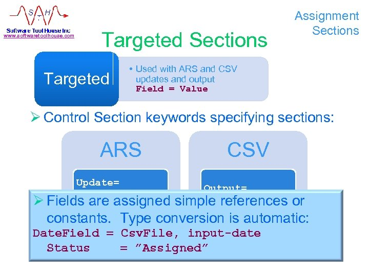 www. softwaretoolhouse. com Targeted Sections Targeted Assignment Sections • Used with ARS and CSV