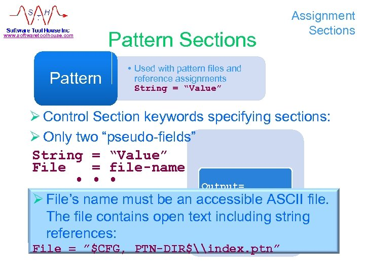 www. softwaretoolhouse. com Pattern Sections Assignment Sections • Used with pattern files and reference