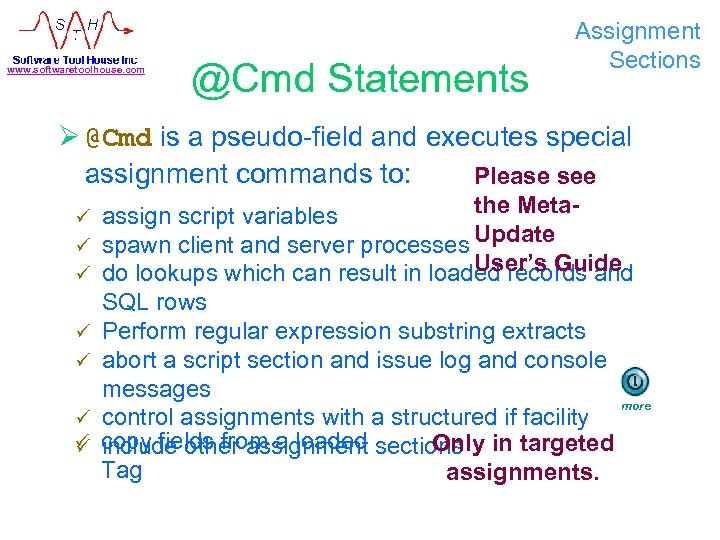 www. softwaretoolhouse. com @Cmd Statements Assignment Sections Ø @Cmd is a pseudo-field and executes